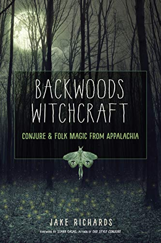 Backwoods Witchcraft: Conjure & Folk Magic from Appalachia (English Edition)