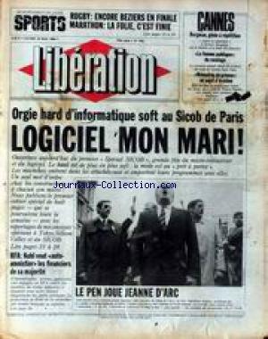 LIBERATION [No 926] du 14/05/1984 - FESTIVAL DE CANNES - RUGBY - ENCORE BEZIERS EN FINALE - MARATHON - ORGIE HARD D'INFORMATIQUE SOFT AU SICOB DE PARIS - LE PEN JOUE JEANNE D'ARC - RFA - KOHL VEUT AUTO-AMNISTIER LES FINANCIERS DE SA MAJORITE.