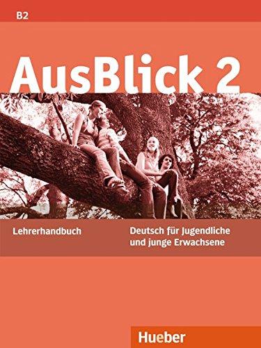 Ausblick. Lehrerhandbuch. Per le Scuole superiori: 2