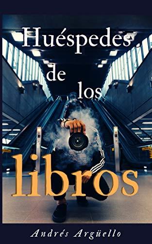 Huéspedes de los libros de Leonardo Andrés Argüello
