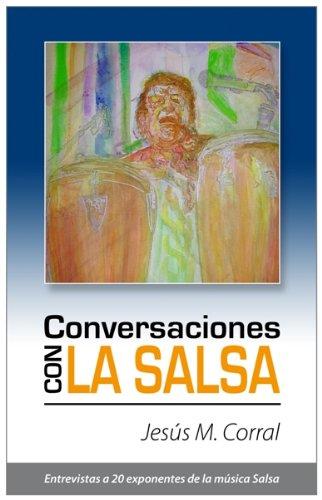 Conversaciones Con La Salsa por Jesus M. Corral