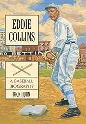 Eddie Collins: A Baseball Biography