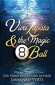 Viva Zapata & the Magic 8-Ball: A motivational tale of personal transformation with humor, adventure, and friendship. (English Edition) par [Verte, Savannah]