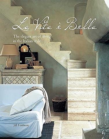 La Vita e Bella: The elegant art of living in the Italian style