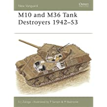 M10 and M36 Tank Destroyers 1942-53 (New Vanguard, Band 57)