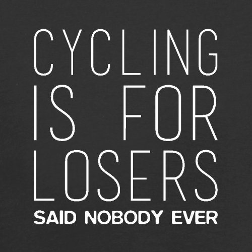 Cycling Is For Losers Said Nobody Ever - Herren T-Shirt - 13 Farben Schwarz