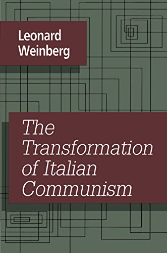 The Transformation of Italian Communism (English Edition) por Leonard Weinberg
