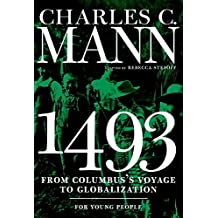 1493 for Young People: From Columbus's Voyage to Globalization by Charles Mann (2016-01-26)