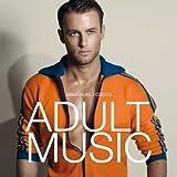 Adult Music [Explicit]