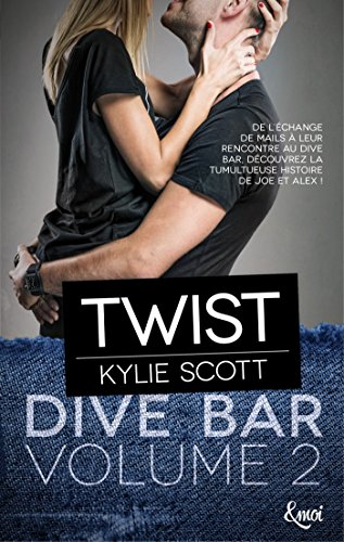 Twist : Dive Bar - Volume 2 par [Scott, Kylie]