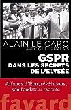 GSPR, dans les secrets de l'Elysée