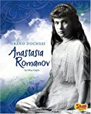 Grand Duchess Anastasia Romanov (Snap Books: Queens and Princesses) by Mary Englar (1-Aug-2008) Library Binding