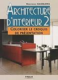Image de Architecture d'intérieur : Tome 2, Coloriser le croquis de présentation