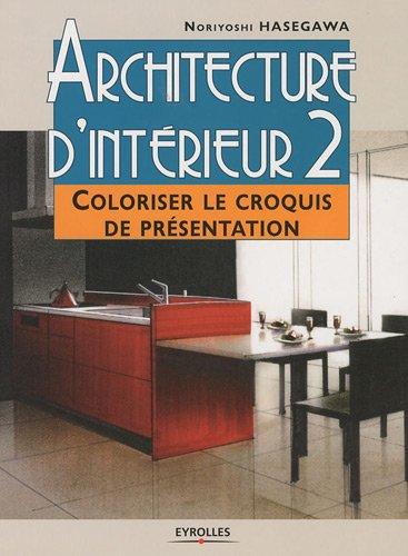 Architecture d'intérieur : Tome 2, Coloriser le croquis de présentation par Noriyoshi Hasegawa