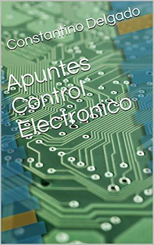 Apuntes Control Electronico (Automatización nº 3) eBook: Delgado ...