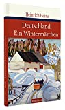 Deutschland - Ein Wintermärchen - Geschrieben im Januar 1844 (Große Klassiker zum kleinen Preis) - Heinrich Heine