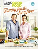 Save Money: Good Food - Family Feasts for a Fiver: Family Feasts for a Fiver (Save Money Good Food)