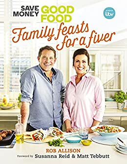 Save Money: Good Food - Family Feasts for a Fiver: Family Feasts for a Fiver (Save Money Good Food) by [Limited, Crackit Productions]
