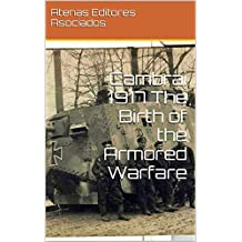 Cambrai 1917 The Birth of the Armored Warfare