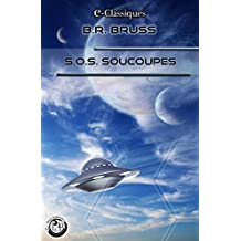S.O.S. Soucoupes (e-Classiques B.R. Bruss)