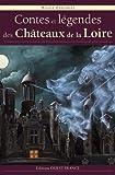 CONTES & LEGENDES DES CHATEAUX DE LA LOIRE