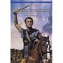 Il grande Spartaco: Kirk Douglas, 100 anni da gladiatore (Riflettori) (Italian Edition)