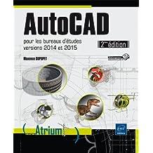 AutoCAD - pour les bureaux d'études - versions 2014 et 2015 (2ième édition)