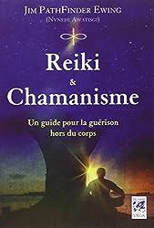 Reiki & chamanisme : Un guide pour la guérison hors du corps