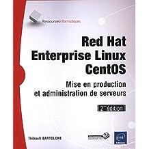 Red Hat Enterprise Linux - CentOS - Mise en production et administration de serveurs (2ième édition)
