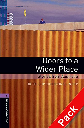 Oxford Bookworms Library: Oxford Bookworms 4. Doors to a Wider Place. Stories from Australia CD Pack: 1400 Headwords por Christine Lindop