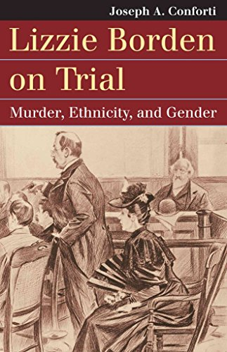 [Lizzie Borden on Trial : Murder, Ethnicity, and Gender] (By (author)  Joseph A. Conforti) [published: February, 2016]