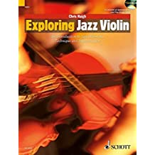 Exploring Jazz Violin: An Introduction to Jazz Harmony, Technique and Improvisation