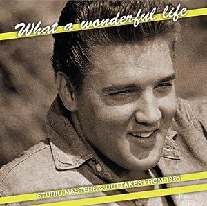 Elvis Presley - What a Wonderful Life