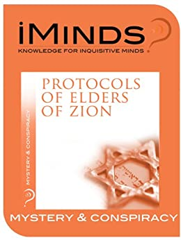 Protocols of Elders of Zion: Mystery & Conspiracy (English Edition) par [iMinds]