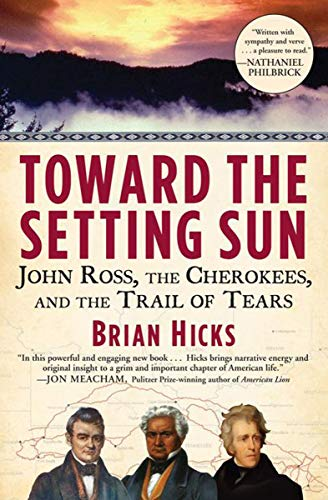 Toward the Setting Sun: John Ross, the Cherokees, and the Trail of Tears (English Edition)