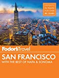 Fodor's San Francisco: with the Best of Napa & Sonoma (Full-color Travel Guide Book 29)