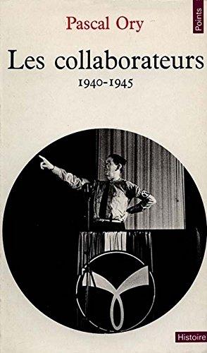 Les collaborateurs, 1940-1945 par Pascal Ory