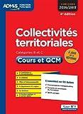 Collectivités territoriales - Cours et QCM - L'essentiel en 54 fiches - Catégories B et C - Concours 2016-2017