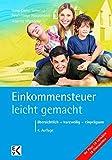 Einkommensteuer - leicht gemacht: übersichtlich - kurzweilig - einprägsam - Annette Warsönke
