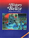 A history of Belize: Nation in the making (Explorer) -