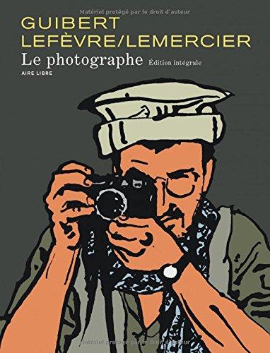 Le Photographe - L'Intégrale - tome 1 - Le photographe nouvelle intégrale (édition normale) par Didier Lefèvre