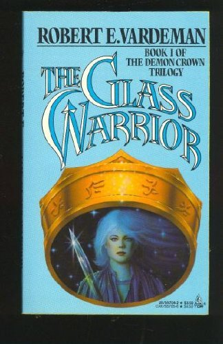 The Glass Warrior (Demon Crown Trilogy, Book 1)