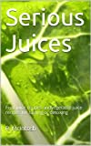 Serious Juices is a booklet of recipes for fruit and vegetable juices for the serious juicer.  The recipes do not mix fruit and vegetables together.  Inside are lists of benefits from individual fruits, vegetables, herbs and spices including anti inf...