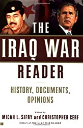 The Iraq War Reader: History, Documents, Opinions