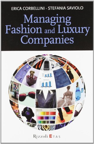 Managing fashion and luxury companies (Management) por Erica Corbellini