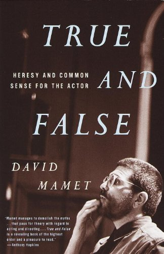 True and False: Heresy and Common Sense for the Actor by Mamet, David (1999) Paperback