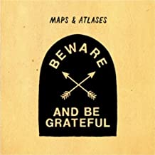 Beware And Be Grateful by Maps & Atlases (2012) Audio CD