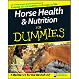 Horse Health & Nutrition For Dummies®