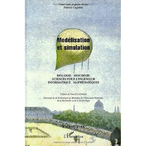 Modélisation et simulation: Informatique, mathématiques, sciences pour l'ingénieur, biologie, biochimie : CNRIUT'98