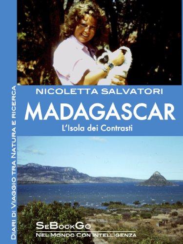 MADAGASCAR - L'Isola dei contrasti